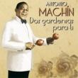 Antonio MacHin Dos Gardenias