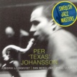 Per 'Texas' Johansson Swedish Jazz Masters: Holon