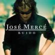 José Mercé Ruido