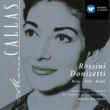 Maria Callas Maria Callas: Rossini and Donizetti Arias