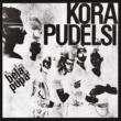 Kora Bela Pupa [2011 Remaster] (feat. Pudelsi)