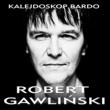 Robert Gawlinski Kalejdoskop Bardo