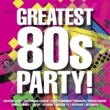 Various Artists The Greatest 80s Party!