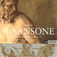 Il Complesso Barocco/Alan Curtis Il Sansone (Oratorio in due canti), Canto Secondo: Apprendete, o mortali (Coro)
