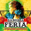 Various Artists Sabor A Feria - 30 Grandes Sevillanas