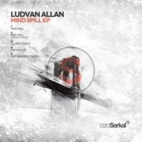 Ludvan Allan Mind Spill (Original Mix)