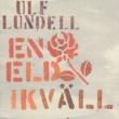 Ulf Lundell En Eld Ikvall