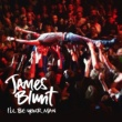 James Blunt I'll Be Your Man