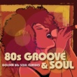 Various Artists 80s Groove & Soul