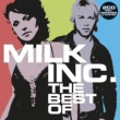 Milk Inc. The Best Of (without Sunrise)