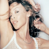 Kylie Minogue In Your Eyes