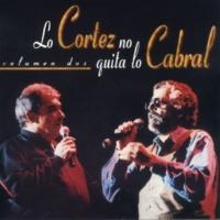 Alberto Cortez/Facundo Cabral No Me Platiques