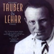 Richard Tauber Tauber & Lehár