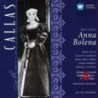 Nicola Rossi-Lemeni/Maria Callas/Gianni Raimondi/Orchestra del Teatro alla Scala, Milano/Gianandrea Gavazzeni Anna Bolena (1997 Remastered Version): Desta sì tosto