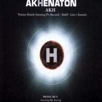 Akhenaton H (Feat. Pit Baccardi & Rohff & Lino (Arsenik)) [Version Hostile]