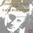 Johnny Kidd & The Pirates Very Best Of Johnny Kidd & The Pirates