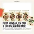 Bohuslän Big Band 4 Kungar Och En Dam