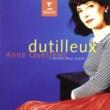 Anne Queffelec Dutilleux: L'oeuvre pour piano