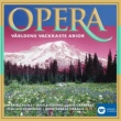 Various Artists Opera - Världens vackraste arior / The Most Beautiful Arias in the World