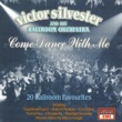 Victor Silvester & His Ballroom Orchestra Come Dance With Me - 20 Ballroom Favourites