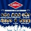 Various Artists Cubaton - Reggaeton a lo Cubano