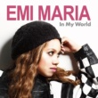 EMI MARIA In My World