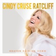 Cindy Cruse Ratcliff Heaven Raining Down
