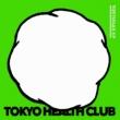 TOKYO HEALTH CLUB TOKYOGAS EP