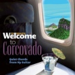 Baden Powell Welcome To CORCOVADO - Quiet Chords From My Guitar