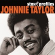 Johnnie Taylor Stax Profiles - Johnnie Taylor