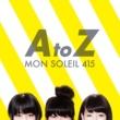 モンソレイユ415 A to Z