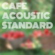 Various Artists Cafe Acoustic Standard