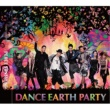DANCE EARTH PARTY PEACE SUNSHINE