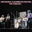 Creedence Clearwater Revival The Concert [40th Anniversary Edition]