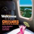 ヴァリアス・アーティスト Welcome To The ORISHAS HOMELAND - In The Rhythm Of Nature And Faith