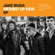 Jake Bugg Messed Up Kids EP