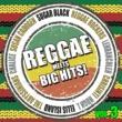 レゲエ・ロッカーズ Reggae meets Big Hits! Vol.3(レゲエ・アーティストによる洋楽名曲カヴァー集)