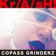 COPASS GRINDERZ Kr/A/sH! 《音圧鬼盤》
