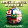 ワールドカップ・サッカー・ブラジル大会32出場国国歌集 NATIONAL ANTHEMS OF THE WORLD FOR BRAZIL 2014