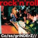 Co/ss/griNDErZ// rock'n'roll 《音圧鬼盤》