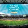 V.A. WORLD FOOTBALL ANTHEMS ON BRASS~ブラバン・ワールド・サッカー・チャンピオン~