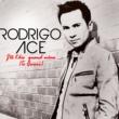 Rodrigo Ace J'Te L'Dis Quand Même (Te Quiero) [Radio Edit]