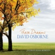David Osborne These Dreams: Intimate Piano Moments
