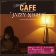 "V.A. UDAGAWA CAFE ""JAZZY NIGHT"""