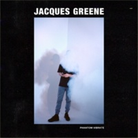 Jacques Greene Phantom Vibrate EP