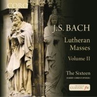 The Sixteen&Harry Christophers J.S. Bach: Lutheran Masses, Vol. 2