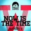 Wally Lopez Now Is The Time feat. Jasmine V