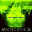 Metropolis Radioactivity