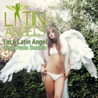 Latin Angels I'm A Latin Angel (feat. Paola Beschin)