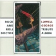 Various Artists ROCK AND ROLL DOCTOR Lowell George Tribute